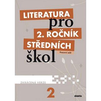 Literatura pro 2. ročník středních škol: Pracovní sešit Zkrácená verze - Kniha
