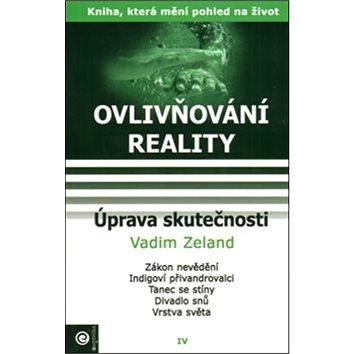 Úprava skutečnosti: Ovlivňování reality IV.