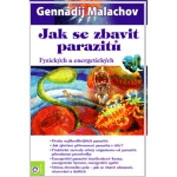 Jak se zbavit parazitů: Fyzických a energetických - Kniha
