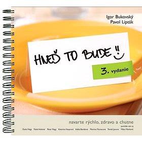 Hneď to bude!: navarte rýchlo, zdravo a chutne - Kniha