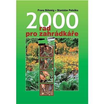 2000 rad pro zahrádkáře - Kniha
