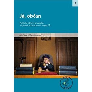 Já, občan pro 2. stupeň ZŠ: Praktické náměty pro výuku - Kniha