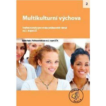Multikulturní výchova na 2. stupni ZŠ: Tvořivé náměty pro výuku průřezových témat - Kniha