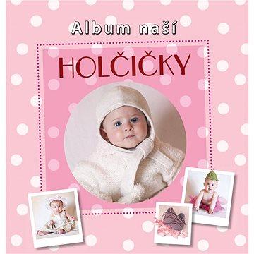 Album naší holčičky - Kniha