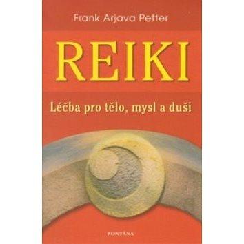 Reiki: Léčba pro tělo, mysl a duši od počátků až k aplikaci