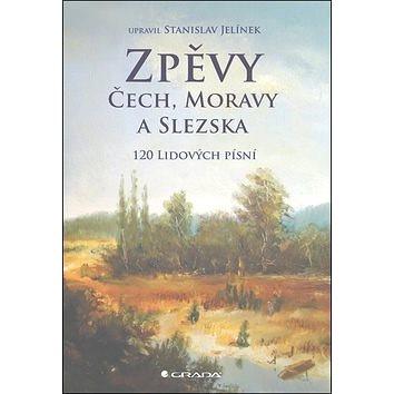 Zpěvy Čech, Moravy a Slezska: 120 lidových písní