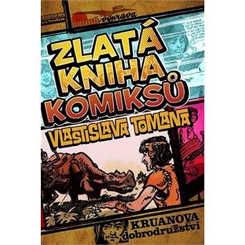 Zlatá kniha komiksů Vlastislava Tomana: Kruanova dobrodružství