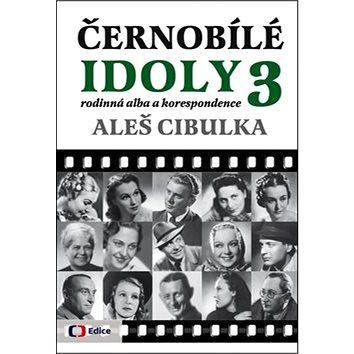 Černobílé idoly 3: rodinná alba a korespondence - Kniha