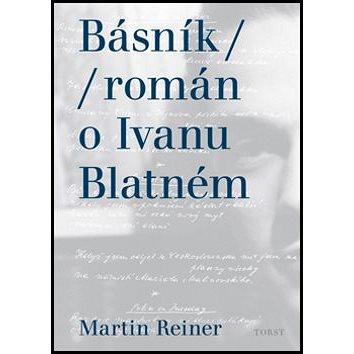 Básník román o Ivanu Blatném