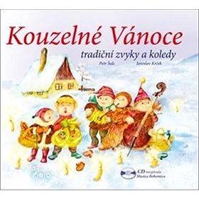 Kouzelné Vánoce + CD: Tradiční zvyky a koledy