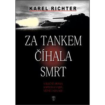 Za tankem číhala smrt: Válečné drama kapitána Vajdy, vězně z gulagu