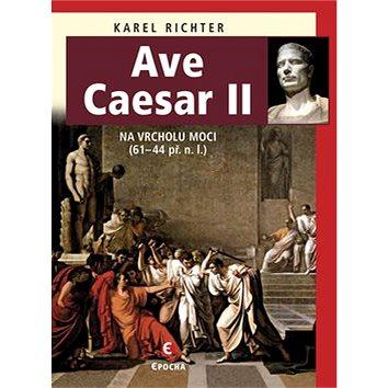 Ave Caesar II: Na vrcholu moci (61-44 př.n.l.)