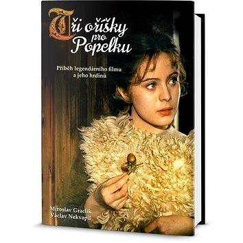 Tři oříšky pro Popelku: Příběh legendárního filmu a jeho hrdinů - Kniha