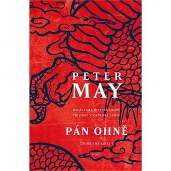 """Pán ohně: První román šestidílné série """"čínských"""" thrillerů od autora úspěšné Trilogie z o"""