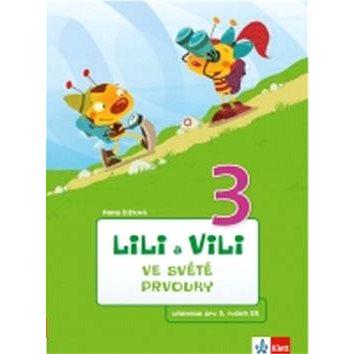 Lili a Vili 3 ve světě prvouky: učebnice prvouky - Kniha
