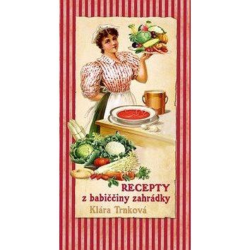 Recepty z babiččiny zahrádky