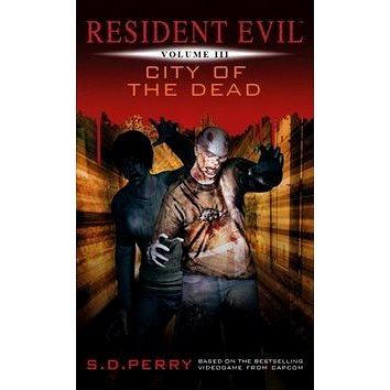 Resident Evil Město mrtvých: Kniha 3