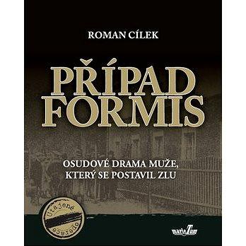 Případ Formis: Osudové drama muže, který se postavil zlu