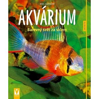 Akvárium: Barevný svět za sklem - Kniha