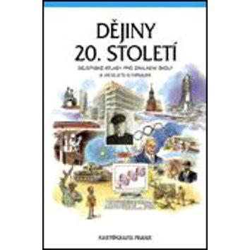 Dějiny 20. století Dějepisné atlasy pro ZŠ a víceletá gymnázia - Kniha