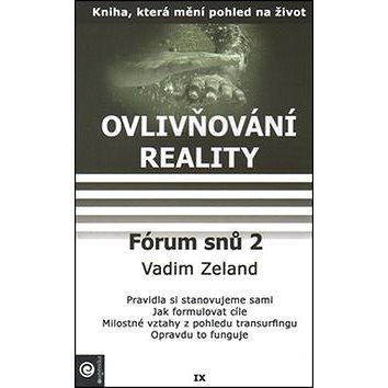 Fórum snů 2: Ovlivňování reality IX.