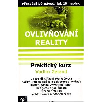 Praktický kurz: Ovlivňování reality VIII.