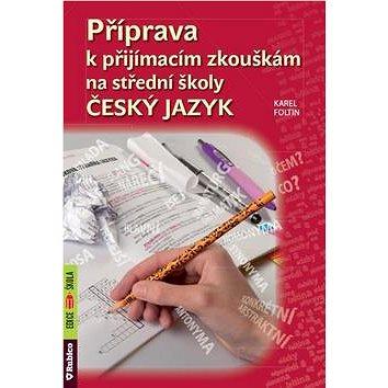 Příprava k přijímacím zkouškám na střední školy Český jazyk - Kniha