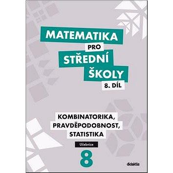 Matematika pro střední školy 8.díl Učebnice: Kombinatorika, pravděpodobnost, statistika - Kniha