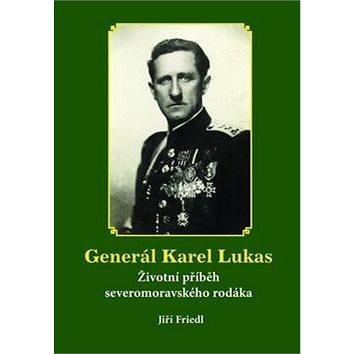 Generál Karel Lukas: Životní příběh severomoravského rodáka