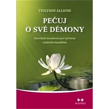 Pečuj o své démony: Starobylá modrost pro vyřešení vnitřního konfliktu - Kniha