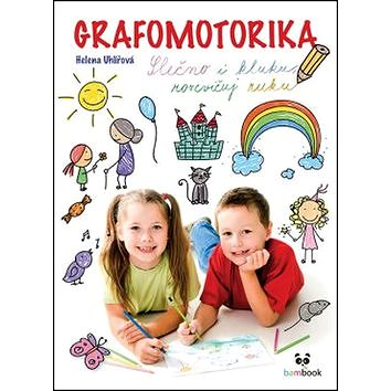 Grafomotorika Slečno i kluku, rozcvičuj ruku!: Rozcvičování a uvolňovací cviky pro předškoláky i mal - Kniha