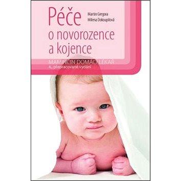 Péče o novorozence a kojence: Maminčin domácí lékař - Kniha