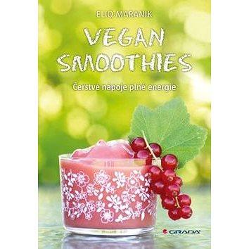 Vegan Smoothies: Čerstvé nápoje plné energie