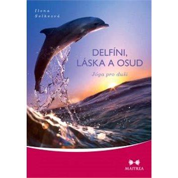 Delfíni, láska a osud: Jóga pro duši - Kniha