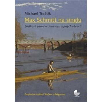 Max Schmitt na singlu: Nutkavé psaní o obrazech a jiných věcech