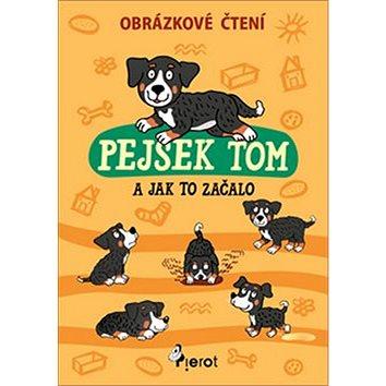 Kniha Pejsek Tom a jak to začalo: Obrázkové čtení