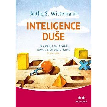 Kniha Inteligence duše: Jak přijít na kloub jejímu skrytému řádu - Kniha