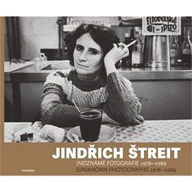 Jindřich Štreit: (ne)známé fotografie 1978-1989 - Kniha