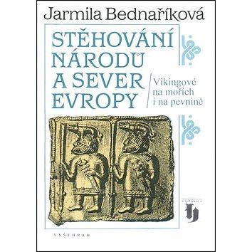 Stěhování národů a sever Evropy: Vikingové na mořích i na pevnině - Kniha