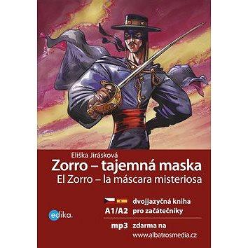 Zorro - tajemná maska El Zorro – la máscara misteriosa: Dvojjazyčna kniha pro začátečníky + CD mp3