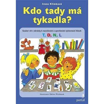 Kdo tady má tykadla?: Soubor vět s obrázky k nacvičování a upevňování výslovnosti hlásek T,D,N,L - Kniha