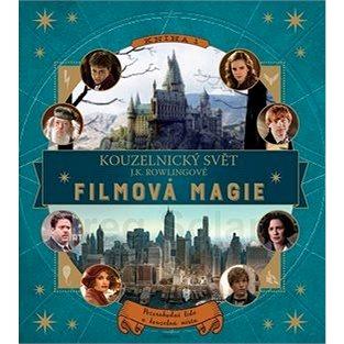 Kouzelnický svět J. K. Rowlingové Filmová magie: Filmová magie - Kniha