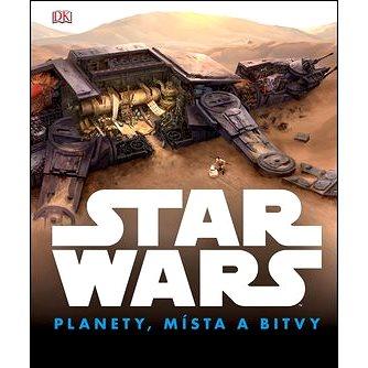 STAR WARS Planety, místa a bitvy - Kniha