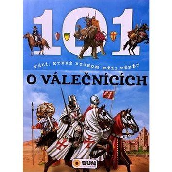 101 věcí, které bychom měli vědět o válečnících - Kniha