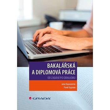 Bakalářská a diplomová práce: Od zadání po obhajobu - Kniha