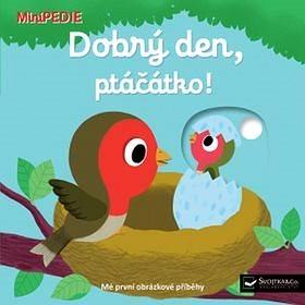 Dobrý den, ptáčátko!: MiniPEDIE