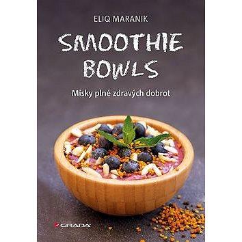 Smoothie bowls: Misky plné zdravých dobrot