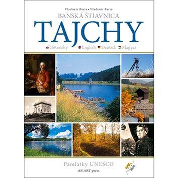Banská Štiavnica Tajchy: Pamiatky UNESCO