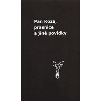 Pan Koza, prasnice a jiné povídky