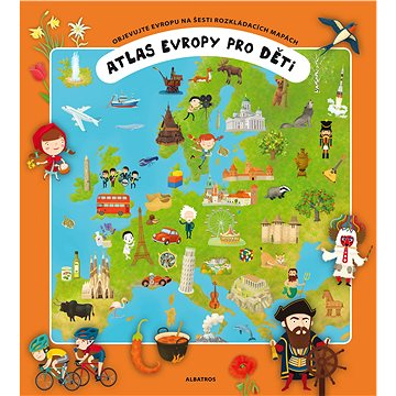 Atlas Evropy pro děti: Objevujte Evropu na šesti rozkládacích mapách - Kniha